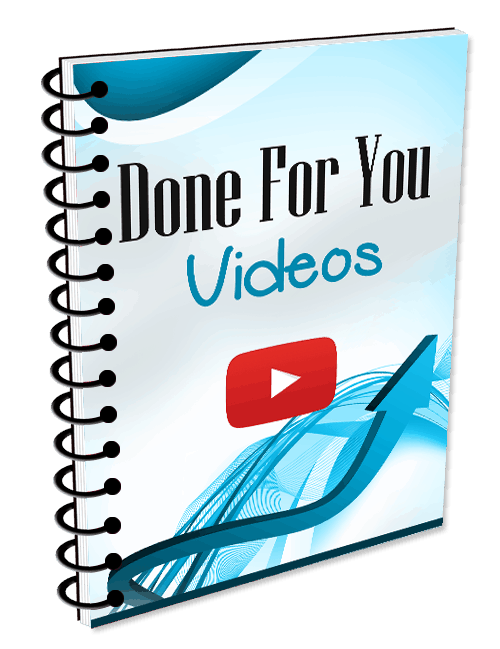 Done for you videos